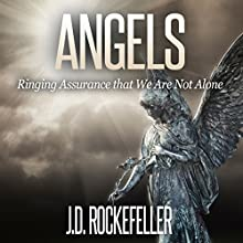 Angels: Ringing Assurance That We Are Not Alone Audiobook by J.D. Rockefeller Narrated by Pete Beretta