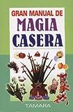 Gran Manual de Magia Casera (Spanish Edition)