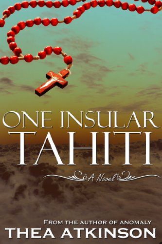 One Insular Tahiti (a novel of the afterlife and reincarnation)