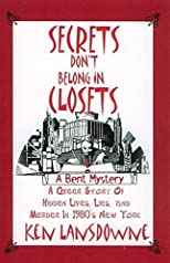 Secrets Don't Belong In Closets (A Bent Mystery)