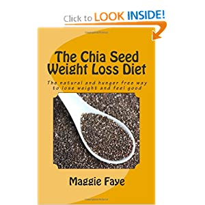 The Chia Seed Weight Loss Diet and over one million other books are ...