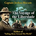 Voyage of the Liberdade Audiobook by Joshua Slocum Narrated by Andre Stojka