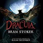 Dracula: A Full-Cast Audio Drama | Bram Stoker,Bleak December