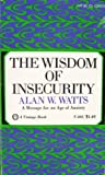 The Wisdom of Insecurity (0394452267) by Watts, Alan W.