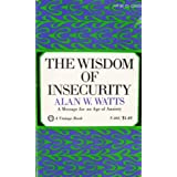 The Wisdom of Insecurity ~ Alan W. Watts