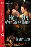 Hold On, We're Going Home [Of Dragons and Wolves 7] (Siren Publishing Everlasting Classic ManLove) (Of Dragons and Wolves series)