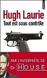 echange, troc Hugh Laurie - Tout est sous contrôle