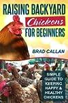 Raising Backyard Chickens For Beginne...