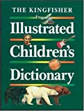 img - for The Kingfisher Illustrated Children's Dictionary book / textbook / text book