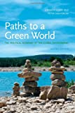 Paths to a Green World - The Political Economy of the Global Environment 2e