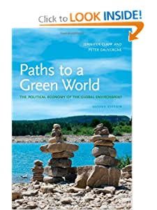 Paths to a Green World The Political Economy of the Global Environment  - Jennifer Clapp Peter Dauvergne