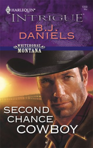 Second Chance Cowboy (Harlequin Intrigue Series), B.J. DANIELS