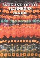 Batik and Tie Dye Techniques. 3rd edition