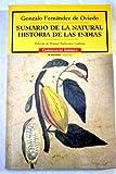 img - for Sumario de la natural historia de las Indias / Summary of the Natural History of the Indies (Cronicas de America) (Spanish Edition) book / textbook / text book