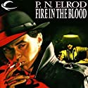 Fire in the Blood: Vampire Files, Book 5 Audiobook by P. N. Elrod Narrated by Johnny Heller