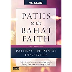 Paths to the Baha'i Faith Part 3 of 9: Paths of Personal Discovery