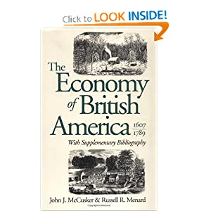 The Economy of British America, 1607-1789 (Published for the Omohundro Institute of Early American History and... by