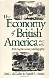 John J. McCusker Economy of British America, 1607-1789, with Supplementary Bibliography (Published for the Omohundro Institute of Early American Hist)