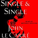 Single & Single (       UNABRIDGED) by John le Carre Narrated by Michael Jayston