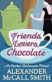 Friends, Lovers, Chocolate (Isabel Dalhousie Novels Book 2)