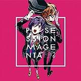 「POSSESSION MAGENTA」キャラクターCD Vol.2 光介&大河