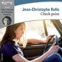 Check-point | Livre audio Auteur(s) : Jean-Christophe Rufin Narrateur(s) : Thierry Hancisse