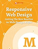 Responsive Web Design: Getting The New Baseline In Web Design Right (Smashing eBooks)