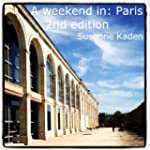 A weekend in: Paris, 2nd edition (A w...