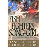 The Fish the Fighters and the Song-Girl (Sacred Band of Stepsons:  Sacred Band Tales Book 2) ~ Janet Morris