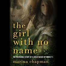 The Girl with No Name Audiobook by Marina Chapman Narrated by Pam Ward