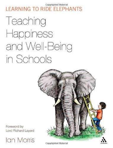 Ian Morris - Teaching Happiness and Well-Being in Schools: Learning to ride elephants