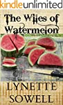 The Wiles of Watermelon (Scents of Mu...