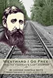 Corinne Hosfeld Smith Westward I Go Free: Tracing Thoreau's Last Journey