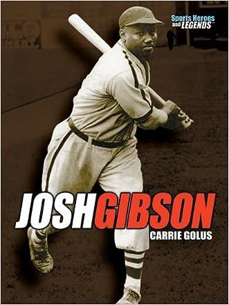 Josh Gibson (Sports Heroes & Legends) written by Carrie Golus