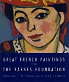 Great French Paintings From The Barnes Foundation: Impressionist, Post-impressionist, and Early Modern (0679762213) by Richard J. Wattenmaker