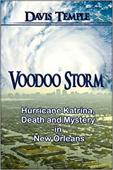 Voodoo Storm: Hurricane Katrina, Death and Mystery in New Orleans