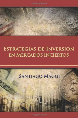 Estrategias de inversion en mercados inciertos (Spanish Edition)