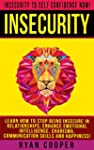 Insecurity: Insecurity To Self Confid...