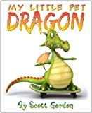 My Little Pet Dragon (A fun picture book for children 3-6!)