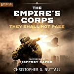 They Shall Not Pass: The Empire's Corps, Book 12 | Christopher G. Nuttall
