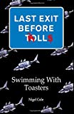 Last Exit Before Trolls: Swimming with Toasters