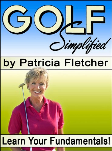 Golf Simplified: How to Learn Your Fundamentals