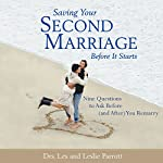 Saving Your Second Marriage Before It Starts: Nine Questions to Ask Before (and After) You Remarry | Les Parrott,Leslie Parrott