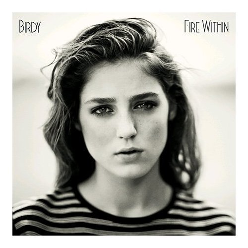 Birdy - Fire Within [Bonus Tracks] - Zortam Music