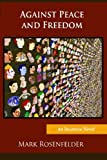 img - for Against Peace and Freedom book / textbook / text book