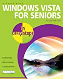 Windows Vista for Seniors in Easy Steps: For the Over-50s