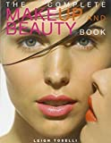 img - for The Complete Make-Up and Beauty Book by Leigh Toselli (2004-09-01) book / textbook / text book