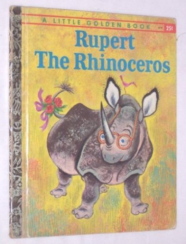 Rupert the Rhinoceros (A Little Golden Book)