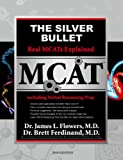img - for The Silver Bullet Real MCATs Explained including Verbal Reasoning Prep book / textbook / text book