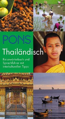 PONS Reisewörterbuch Thailändisch: Reisewörterbuch und Sprachführer mit interkulturellen Tipps